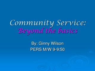 Community Service: Beyond the basics