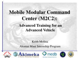 Mobile Modular Command Center (M2C2):