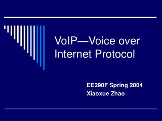 VoIP—Voice over Internet Protocol