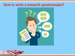 How to write a research questionnaire?