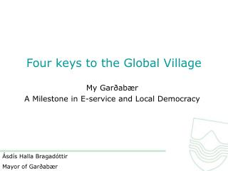 Four keys to the Global Village