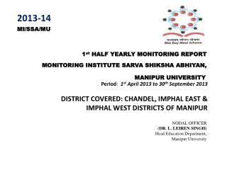 1 st  HALF YEARLY MONITORING REPORT  MONITORING INSTITUTE SARVA SHIKSHA ABHIYAN,