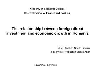 The relationship between foreign direct investment and economic growth in Romania