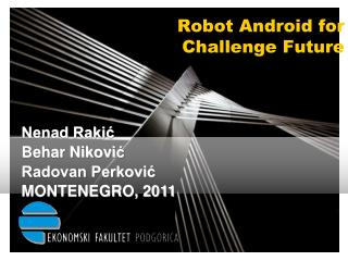 Robot Android for Challenge Future