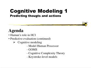 Cognitive Modeling 1 Predicting thougts and actions