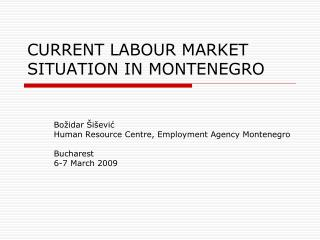 CURRENT LABOUR MARKET SITUATION IN MONTENEGRO