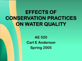 EFFECTS OF CONSERVATION PRACTICES ON WATER QUALITY