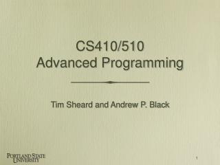 CS410/510 Advanced Programming