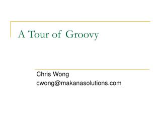 A Tour of Groovy