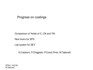 Comparison of Yields of C, CN and TiN Next liners for SPS Lab system for SEY