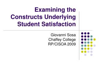 Examining the Constructs Underlying Student Satisfaction