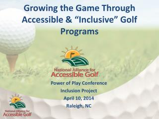 "Growing the Game Through Accessible & ""Inclusive"" Golf Programs"