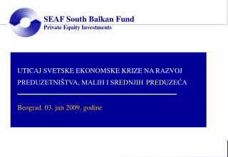 SEAF South Balkan Fund Private Equity Investments
