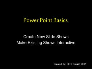 Power Point Basics