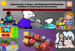 Experienced, Trained  and Registered Child-minder available in Fully insured environment