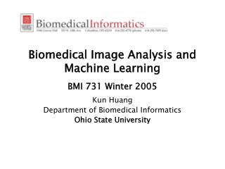 Biomedical Image Analysis and Machine Learning BMI 731 Winter 2005
