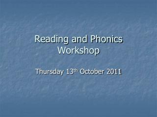 Reading and Phonics Workshop