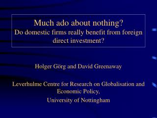 Much ado about nothing?  Do domestic firms really benefit from foreign direct investment?