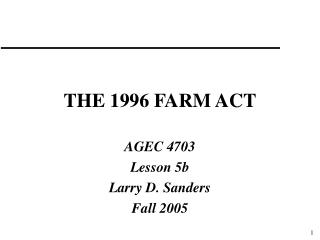 THE 1996 FARM ACT