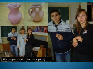 Workshop with Italian hand made pottery