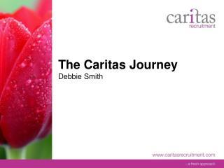The Caritas Journey Debbie Smith