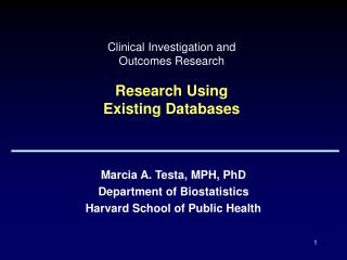 Clinical Investigation and  Outcomes Research Research Using  Existing Databases