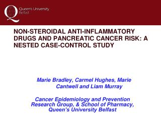 NON-STEROIDAL ANTI-INFLAMMATORY DRUGS AND PANCREATIC CANCER RISK: A NESTED CASE-CONTROL STUDY