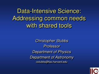 Data-Intensive Science: Addressing common needs with shared tools
