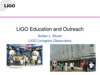 LIGO Education and Outreach