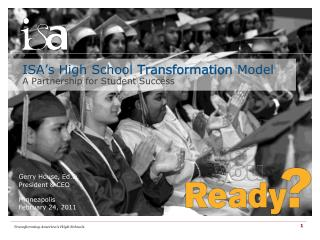 ISA's High School  Transformation  Model A Partnership for Student Success
