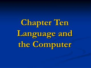 Chapter Ten Language and  the Computer