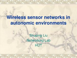 Wireless sensor networks in autonomic environments