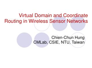 Virtual Domain and Coordinate Routing in Wireless Sensor Networks