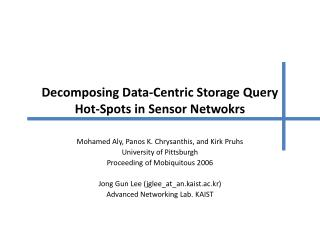 Decomposing Data-Centric Storage Query Hot-Spots in Sensor Netwokrs