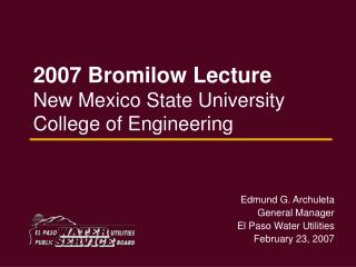 2007 Bromilow Lecture New Mexico State University College of Engineering