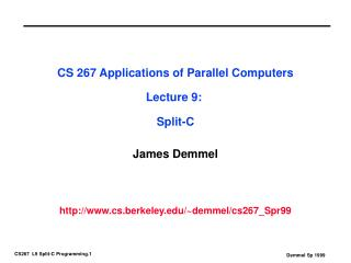 CS 267 Applications of Parallel Computers Lecture 9:  Split-C