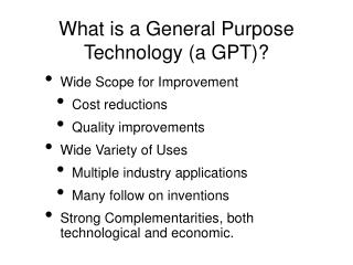 What is a General Purpose Technology (a GPT)?