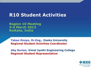 R10 Student Activities Region 10 Meeting 3-4 March 2012 Kolkata, India
