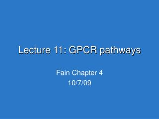 Lecture 11: GPCR pathways