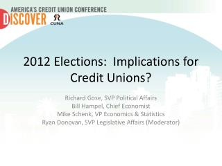 2012 Elections:  Implications for Credit Unions?