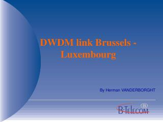 DWDM link Brussels - Luxembourg