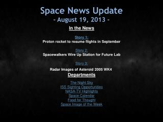 Space News Update - August 19, 2013 -