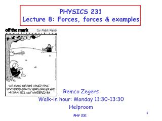 PHYSICS 231 Lecture 8: Forces, forces & examples