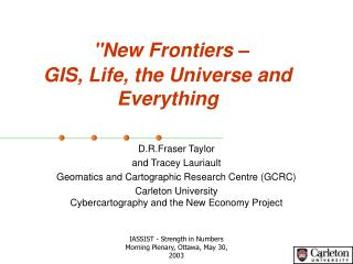 """New Frontiers –  GIS, Life, the Universe and Everything"
