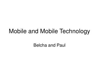 Mobile and Mobile Technology