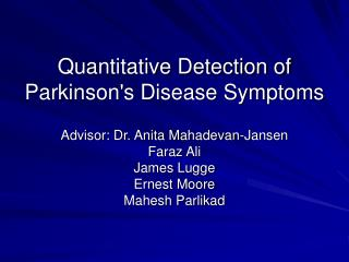 Quantitative Detection of Parkinson's Disease Symptoms