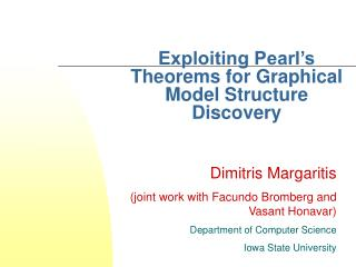 Exploiting Pearl's Theorems for Graphical Model Structure Discovery