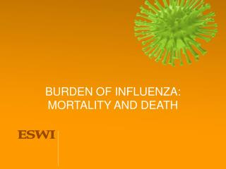 BURDEN OF INFLUENZA: MORTALITY AND DEATH