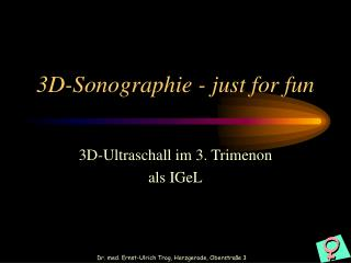 3D-Sonographie - just for fun