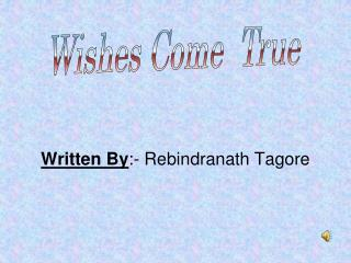 Written By :- Rebindranath Tagore